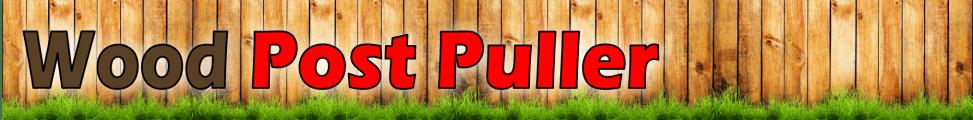 Wood Post Puller